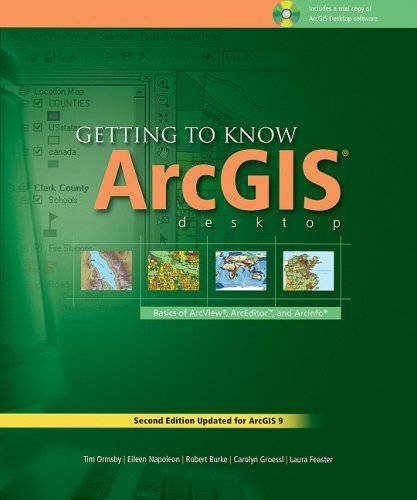 Getting to Know ArcGIS Desktop The Basics of ArcView, ArcEditor, and ArcInfo Updated for ArcGIS 9 2nd 2004 edition cover