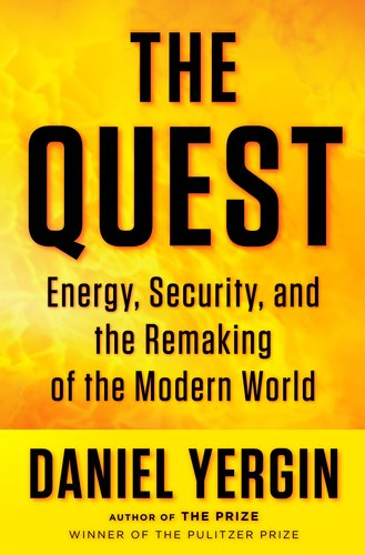 Quest Energy, Security, and the Remaking of the Modern World  2011 edition cover