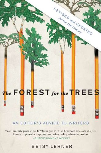 Forest for the Trees An Editor's Advice to Writers 21st 2010 (Revised) edition cover