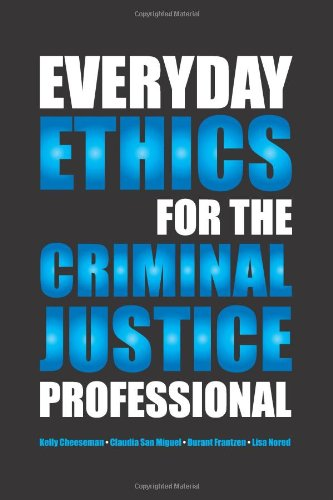 Everyday Ethics for the Criminal Justice Professional   2011 edition cover