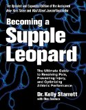 Becoming a Supple Leopard The Ultimate Guide to Resolving Pain, Preventing Injury, and Optimizing Athletic Performance 2nd 2015 (Revised) 9781628600834 Front Cover