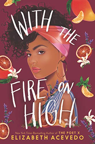 With the Fire on High   2019 9780062662835 Front Cover