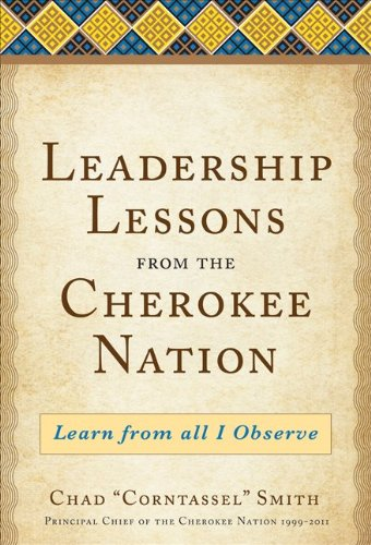 Leadership Lessons from the Cherokee Nation Learn from All I Observe  2013 edition cover