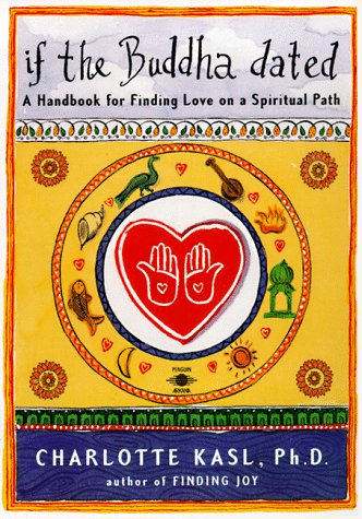 If the Buddha Dated A Handbook for Finding Love on a Spiritual Path  1999 edition cover