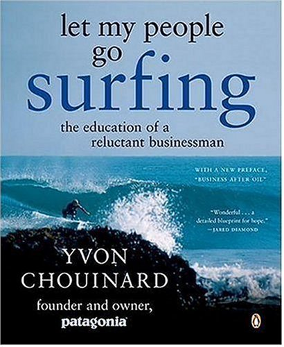 Let My People Go Surfing The Education of a Reluctant Businessman  2006 9780143037835 Front Cover