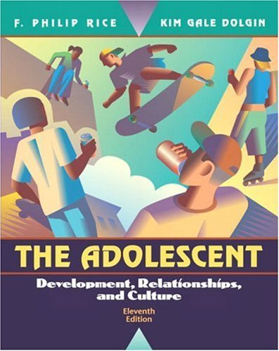 Adolescent Development, Relationships, and Culture 11th 2005 (Revised) 9780205407835 Front Cover