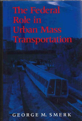 Federal Role in Urban Mass Transportation   1991 9780253352835 Front Cover