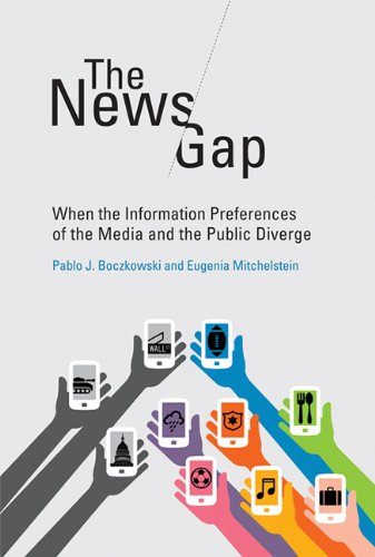 News Gap When the Information Preferences of the Media and the Public Diverge  2013 9780262019835 Front Cover