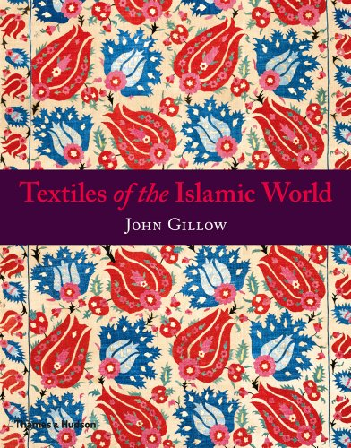 Textiles of the Islamic World   2013 9780500290835 Front Cover