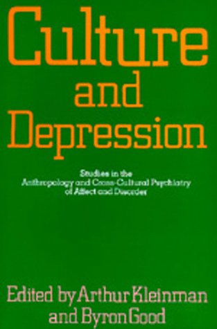 Culture and Depression Studies in the Anthropology and Cross-Cultural Psychiatry of Affect and Disorder  1985 edition cover