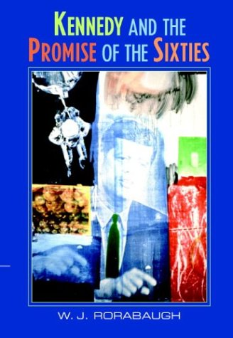 Kennedy and the Promise of the Sixties   2004 edition cover