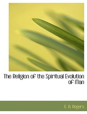 The Religion of the Spiritual Evolution of Man:   2008 edition cover