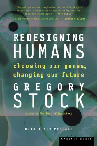 Redesigning Humans Choosing Our Genes, Changing Our Future  2002 edition cover