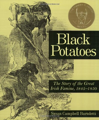 Black Potatoes The Story of the Great Irish Famine, 1845-1850  2001 edition cover