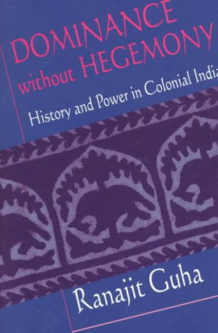 Dominance Without Hegemony History and Power in Colonial India  1997 edition cover