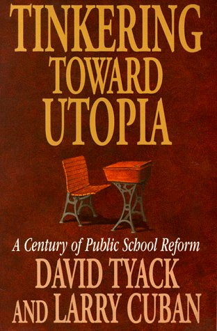Tinkering Toward Utopia A Century of Public School Reform  1995 edition cover