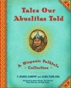Tales Our Abuelitas Told A Hispanic Folktale Collection  2006 edition cover