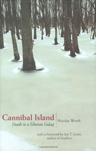 Cannibal Island Death in a Siberian Gulag  2007 edition cover