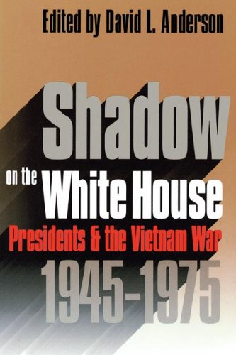 Shadow on the White House Presidents and the Vietnam War, 1945-1975  1993 edition cover