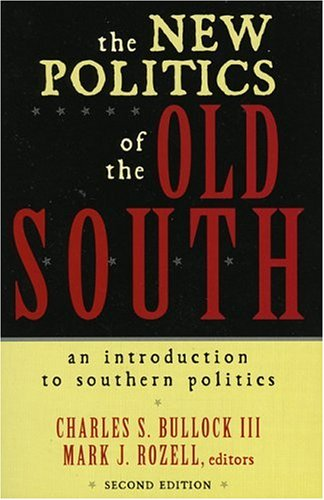 New Politics of the Old South An Introduction to Southern Politics 2nd 2002 (Revised) 9780742511835 Front Cover