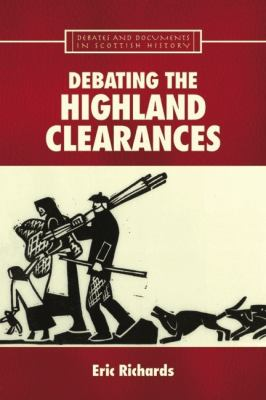 Debating the Highland Clearances   2007 9780748621835 Front Cover