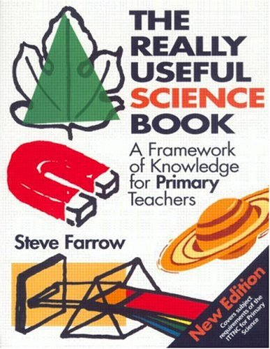 Really Useful Science Book A Framework of Knowledge for Primary Teachers 2nd 1999 (Revised) 9780750709835 Front Cover