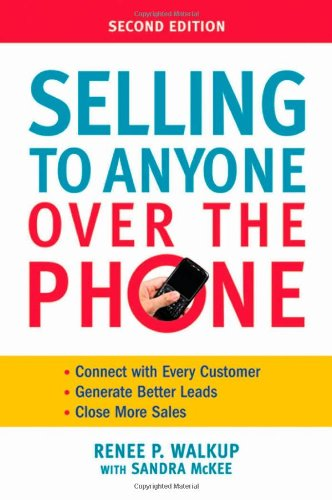 Selling to Anyone over the Phone Connect with Every Customer; Generate Better Leads; Close More Sales 2nd 2010 edition cover