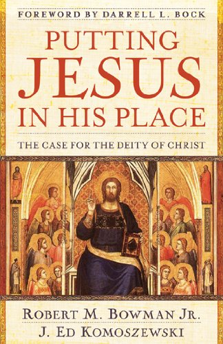 Putting Jesus in His Place The Case for the Deity of Christ  2007 edition cover