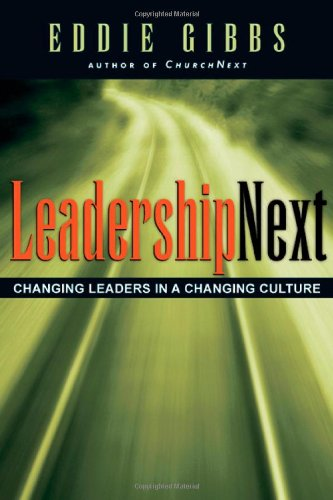 LeadershipNext Changing Leaders in a Changing Culture  2005 edition cover