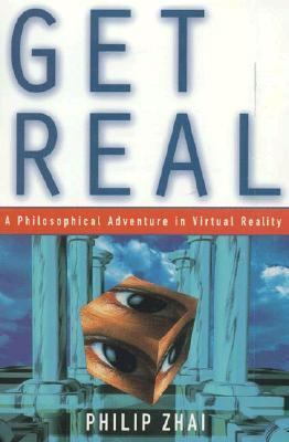 Get Real A Philosophical Adventure in Virtual Reality  1998 9780847689835 Front Cover
