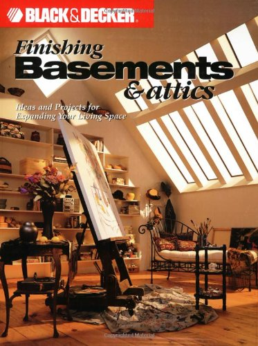 Finishing Basements and Attics Ideas and Projects for Expanding Your Living Space N/A 9780865735835 Front Cover