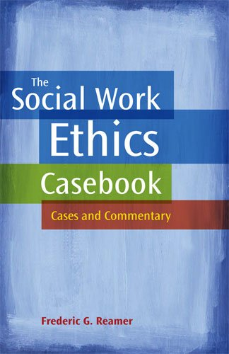 Social Work Ethics Casebook : Cases and Commentary  2008 edition cover