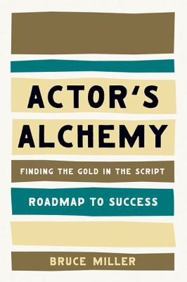 Actor's Alchemy Finding the Gold in the Script  2011 edition cover
