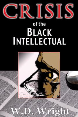 Crisis of the Black Intellectual   2007 9780883782835 Front Cover