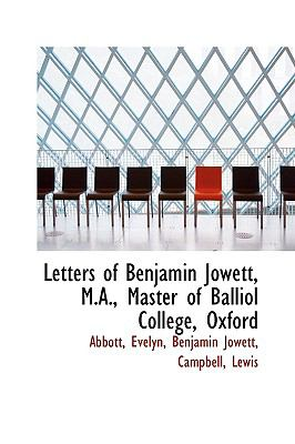 Letters of Benjamin Jowett, M.a., Master of Balliol College, Oxford:   2009 edition cover