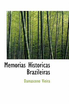 Memorias Historicas Brazileiras  N/A 9781115332835 Front Cover