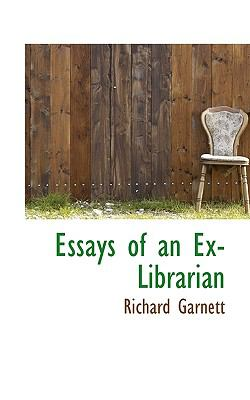 Essays of an Ex-Librarian N/A 9781115501835 Front Cover