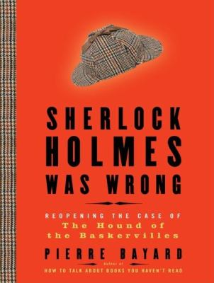 Sherlock Holmes Was Wrong: Reopening the Case of the Hound of the Baskervilles, Library Edition  2008 9781400139835 Front Cover