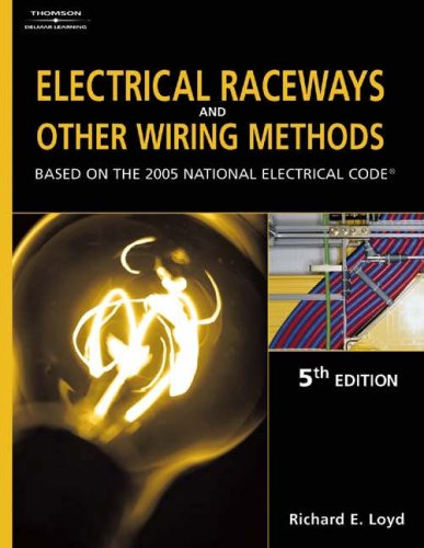 Electrical Raceways and Other Wiring Methods Based on the 2005 National Electric Code 5th 2005 (Revised) 9781401851835 Front Cover