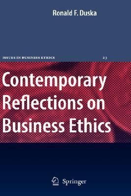 Contemporary Reflections on Business Ethics   2007 9781402049835 Front Cover