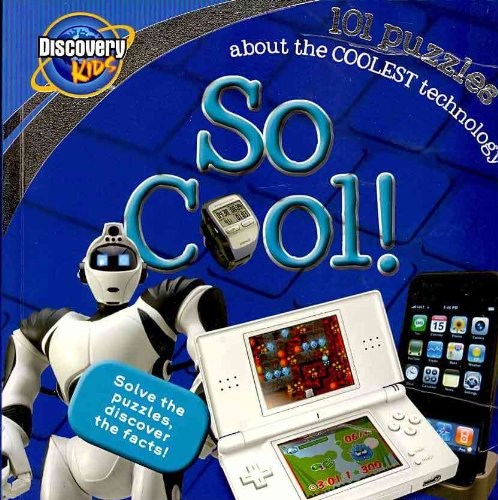 So Cool!: 101 Puzzles About the Coolest Technology  2010 edition cover