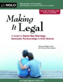 Making It Legal A Guide to Same-Sex Marriage, Domestic Partnerships and Civil Unions 3rd 2014 9781413319835 Front Cover
