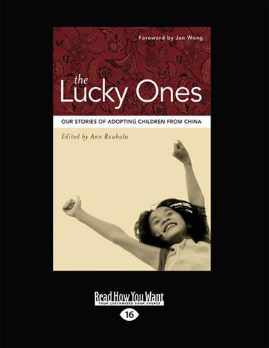 The Lucky Ones: Our Stories of Adopting Children from China  0 edition cover