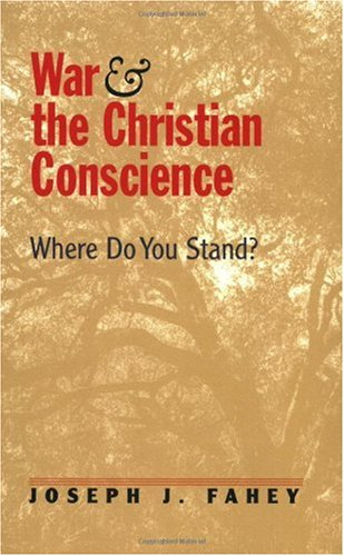 War and the Christian Conscience Where Do You Stand?  2005 edition cover