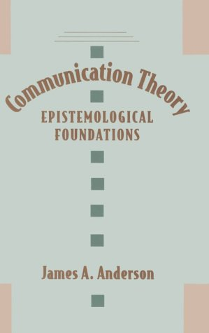 Communication Theory Epistemological Foundations  1996 edition cover