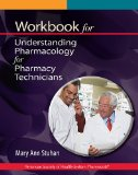Workbook for Understanding Pharmacology for Pharmacy Technicians   2013 9781585283835 Front Cover