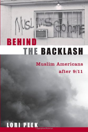 Behind the Backlash Muslim Americans After 9/11  2010 9781592139835 Front Cover