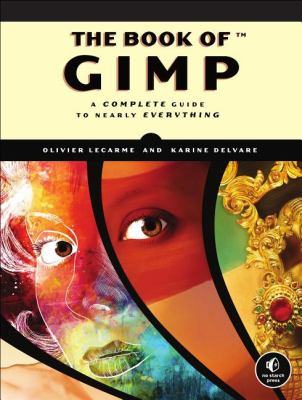 Gimp A Complete Guide to Nearly Everything  2013 edition cover