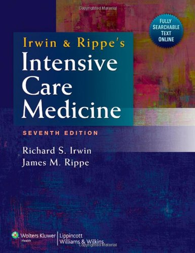 Irwin and Rippe's Intensive Care Medicine  7th 2012 (Revised) 9781608311835 Front Cover