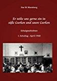 Er teilte uns gerne ein in süße Gurken und saure Gurken: Schulgeschichten N/A 9783839104835 Front Cover